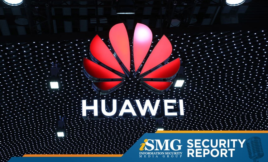 Security Analysis: US Outmaneuvers UK on 'Huawei Question'